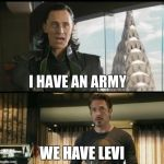 We have a Hulk | WE HAVE LEVI | image tagged in we have a hulk | made w/ Imgflip meme maker