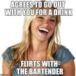 Friend Zone Fiona Meme | AGREES TO GO OUT WITH YOU FOR A DRINK FLIRTS WITH THE BARTENDER | image tagged in memes,friend zone fiona | made w/ Imgflip meme maker