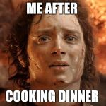 Its Finally Over Meme | ME AFTER COOKING DINNER | image tagged in memes,its finally over | made w/ Imgflip meme maker