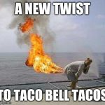 Darti Boy Meme | A NEW TWIST TO TACO BELL TACOS | image tagged in memes,darti boy | made w/ Imgflip meme maker