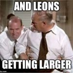 Leonix | AND LEONS GETTING LARGER | image tagged in leonix | made w/ Imgflip meme maker