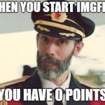 Captain Obvious | WHEN YOU START IMGFLIP YOU HAVE 0 POINTS | image tagged in captain obvious,meme,funny,memes,no points,imgflip | made w/ Imgflip meme maker