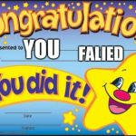 Happy Star Congratulations Meme | YOU FALIED | image tagged in memes,happy star congratulations | made w/ Imgflip meme maker
