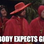 Nobody Expects the Spanish Inquisition Monty Python | NOBODY EXPECTS GDPR | image tagged in nobody expects the spanish inquisition monty python | made w/ Imgflip meme maker