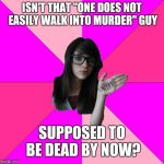 "Dead Memes Week March 23-39! Idiot Nerd Girl | ISN'T THAT ""ONE DOES NOT EASILY WALK INTO MURDER"" GUY SUPPOSED TO BE DEAD BY NOW? 