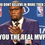 You The Real MVP Meme | PEOPLE WHO DONT BELIEVE IN MORE THEN 2 GENDERS YOU THE REAL MVP | image tagged in memes,you the real mvp | made w/ Imgflip meme maker