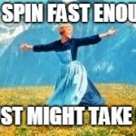 Look At All These Meme | IF I SPIN FAST ENOUGH I JUST MIGHT TAKE OFF | image tagged in memes,look at all these | made w/ Imgflip meme maker
