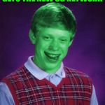 Bad Luck Brian (Radioactive) | GETS THE NEW 5G NETWORK | image tagged in bad luck brian radioactive | made w/ Imgflip meme maker