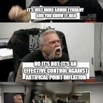 Well that got out of hand quickly | QUIT COMPLAINING ABOUT THE COMMENT TIMER YOU P***Y YOUR POST HOC ERGO PROCTER HOC ARGUMENT IS JUST A THINLY VEILED ATTEMPT TO JUSTIFY YOUR R | image tagged in american chopper argument,comment timer,complaining,libertarians,argument fallacies,dank memes | made w/ Imgflip meme maker