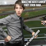 Hot Caleb Meme | IN THE LATEST FB POLL, 75 % OF MY EX GF'S SAID I WAS THE BEST LOVER THEY EVER HAD... THE OTHER 25% TOTALLY AGREED | image tagged in memes,hot caleb | made w/ Imgflip meme maker