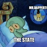 Its N.A.P. time | MR.DAPPERTON THE STATE | image tagged in cowboy spongebob | made w/ Imgflip meme maker