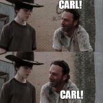Season 8 Shocker: Truth Hurts More Than A Zombie Bite! | CARL! CARL! CARL! TOO MANY WHITE SURVIVORS IN THE ZOMBIE APOCALYPSE. WE HAVE TO REPLACE YOU WITH A BROWN PERSON. | image tagged in memes,rick and carl long,funny,affirmative action,hollywood | made w/ Imgflip meme maker