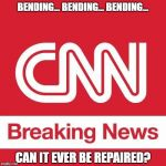 Bending the Truth To Match Their Agenda | BENDING... BENDING... BENDING... CAN IT EVER BE REPAIRED? | image tagged in cnn breaking news | made w/ Imgflip meme maker