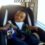 Gangster Baby Meme | DID U REALLY JUST SAY IM ADOPTED | image tagged in memes,gangster baby | made w/ Imgflip meme maker