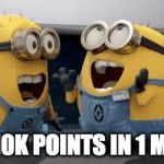 Happy! | I GOT 10K POINTS IN 1 MONTH! | image tagged in memes,excited minions | made w/ Imgflip meme maker