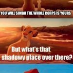 Simba Shadowy Place Meme | I WANT TO BE A MARINE JUST LIKE YOU, DAD THAT'S THE AIR FORCE SIMBA, PROMISE ME YOU WILL NEVER GO THERE YOU WILL SIMBA THE WHOLE CORPS IS YO | image tagged in memes,simba shadowy place | made w/ Imgflip meme maker