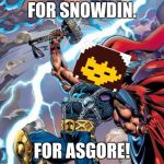 What has I done? | FOR SNOWDIN. FOR ASGORE! | image tagged in thor,undertale | made w/ Imgflip meme maker