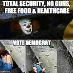 Vote Democrat | TOTAL SECURITY, NO GUNS, FREE FOOD & HEALTHCARE VOTE DEMOCRAT | image tagged in democratic party,democrats,democrat,democratic socialism,socialism,communist socialist | made w/ Imgflip meme maker