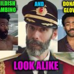 They could be twins! ;) | CHILDISH GAMBINO AND DONALD GLOVER LOOK ALIKE | image tagged in captain obvious,childish gambino,donald glover,this is america,look alikes | made w/ Imgflip meme maker