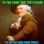 Joseph Ducreux Meme | MY FROZEN DAIRY BEVERAGE BRINGETH ALL THE GENTLEFOLK TO THE YARD, AND THEY CLAIM TIS BETTER THAN THINE SURELY, TIS BETTER THAN THINE. I'D IN | image tagged in memes,joseph ducreux,milkshake,kelis | made w/ Imgflip meme maker