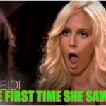 So Much Drama Meme | THE FIRST TIME SHE SAW IT | image tagged in memes,so much drama | made w/ Imgflip meme maker