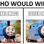 Who Would Win? Meme | ORIGINAL IMAGE EDITED IMAGE | image tagged in memes,who would win | made w/ Imgflip meme maker