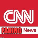 CNN | FAKING | image tagged in cnn breaking news | made w/ Imgflip meme maker