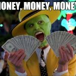 Money Money Meme | MONEY, MONEY, MONEY! | image tagged in memes,money money | made w/ Imgflip meme maker