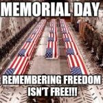american flag | MEMORIAL DAY REMEMBERING FREEDOM ISN'T FREE!!! | image tagged in american flag | made w/ Imgflip meme maker