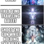 2nd Enlightenment | FIRE A GUN FIRE A GUN AT CHUCK NORRIS SHOOT THE GUN WHILE HOLDING THE BULLET FIRE A MACHINE GUN FIRE A GUN UPSIDE DOWN FIRE A GUN BACKWARDS  | image tagged in expanding brain,guns,chuck norris | made w/ Imgflip meme maker