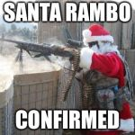 Rare Footage of Lone Santa Fires The Entire Naughty Children Army (Colorized) | SANTA RAMBO CONFIRMED | image tagged in memes,hohoho,rambo | made w/ Imgflip meme maker