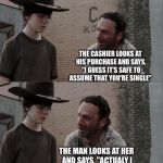 "Rick and Carl Long Meme | A GUY GOES TO THE GROCERY STORE AND BUYS A LOAF OF BREAD AND A CARTON OF MILK THE CASHIER LOOKS AT HIS PURCHASE AND SAYS, ""I GUESS IT'S SAFE 
