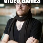 Hipster Barista Meme | WHY PLAY VIDEO GAMES WHEN YOU CAN COLLECT AND ENJOY VINYL? | image tagged in memes,hipster barista | made w/ Imgflip meme maker