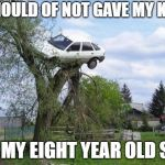 Secure Parking Meme | I SHOULD OF NOT GAVE MY KEYS TO MY EIGHT YEAR OLD SON | image tagged in memes,secure parking | made w/ Imgflip meme maker