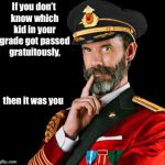 Obviously | If you don't know which kid in your grade got passed gratuitously, then it was you | image tagged in captain obvious,school,passed without merit,your grade,identify student,funny memes | made w/ Imgflip meme maker