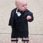 Baby Godfather Speaks Out Evil Toddler Week, June 14-21, a DomDoesMemes campaign! | Evil Toddler Week? I want that little shit in a cement onsie at the bottom of the Hudson, yesterday! | image tagged in memes,baby godfather,evil toddler week | made w/ Imgflip meme maker