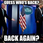 It's Slim Shady and Dr. Dre in the future! | GUESS WHO'S BACK? BACK AGAIN? | image tagged in memes,bubba and barack | made w/ Imgflip meme maker