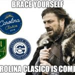 Brace Yourselves X is Coming Meme | BRACE YOURSELF CAROLINA CLASICO IS COMING | image tagged in memes,brace yourselves x is coming | made w/ Imgflip meme maker