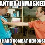 Antifa Unmasked | ANTIFA UNMASKED HAND TO HAND COMBAT DEMONSTRATION | image tagged in antifa,unmasked,training,combat,dorks | made w/ Imgflip meme maker