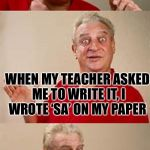 How to get a good grade | YOU KNOW HOW I GOT A 100% ON MY ESSAY? WHEN MY TEACHER ASKED ME TO WRITE IT, I WROTE 'SA' ON MY PAPER | image tagged in bad pun dangerfield,essay,memes,funny memes,word play | made w/ Imgflip meme maker