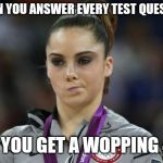 McKayla Maroney Not Impressed Meme | WHEN YOU ANSWER EVERY TEST QUESTION BUT YOU GET A WOPPING 43% | image tagged in memes,mckayla maroney not impressed | made w/ Imgflip meme maker