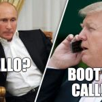 Late Night Booty call at the WH | HELLO? BOOTY CALL! | image tagged in putin/trump phone call | made w/ Imgflip meme maker