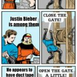 Yeah but,  he can't sing with his mouth covered! | A caravan approaches Justin Bieber is among them He appears to have duct tape over his mouth | image tagged in open the gate a little | made w/ Imgflip meme maker