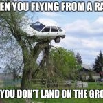People who play GTA can relate to this | WHEN YOU FLYING FROM A RAMP AND YOU DON'T LAND ON THE GROUND | image tagged in memes,secure parking | made w/ Imgflip meme maker