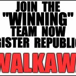 "plain white | JOIN  THE #WALKAWAY ""WINNING"" TEAM  NOW REGISTER  REPUBLICAN 