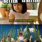 Why Not Both Meme | G1 IS BETTER BEAST WARS IS BETTER | image tagged in memes,why not both | made w/ Imgflip meme maker