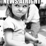 Angry Toddler Meme | EVERYONE ELSE HANDLES THE NEWS ALRIGHT.. THEN THERE'S THAT ONE COLLEAGUE... | image tagged in memes,angry toddler | made w/ Imgflip meme maker
