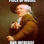 Joseph Ducreux Meme | OBTAIN A TRAGIC PIECE OF MUSIC AND INCREASE ITS QUALITY | image tagged in memes,joseph ducreux,beatles | made w/ Imgflip meme maker