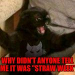 "One for non offficial ""Straw Week"". 