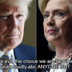 ABC, anyone but clinton. | good vs evil, the choice we are faced with.the counties spoke loudly.abc ANYONE BUT CLINTON. | image tagged in trump hillary,good vs evil,electoral college | made w/ Imgflip meme maker